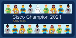 Apply now for Cisco Champions 2021 - Cisco Community